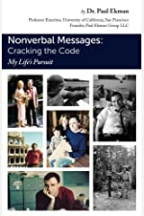 Nonverbal Messages: Cracking the Code: My LIfe's Pursuit Kindle Edition