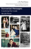 Nonverbal Messages: Cracking the Code: My LIfe's Pursuit (English Edition)