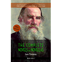 Leo Tolstoy: The Complete Novels and Novellas (The Greatest Writers of All Time Book 12)