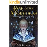 Rise of The Mortokai: The Second Chronicle of Daniel Welsh (The Chronicles of Daniel Welsh Book 2)