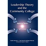 Leadership Theory and the Community College: Applying Theory to Practice