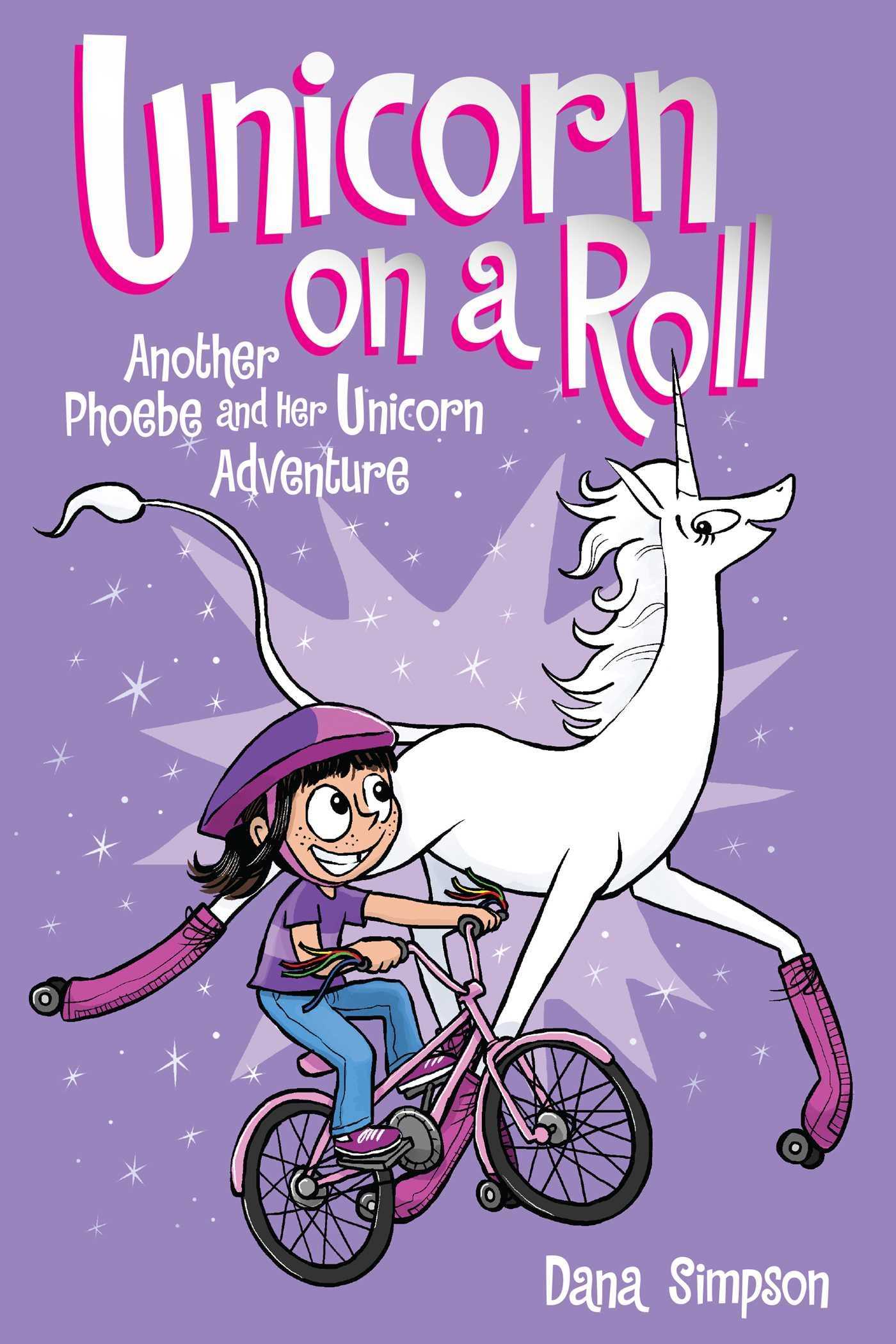 unicorn on a roll phoebe and her unicorn series book 2 another