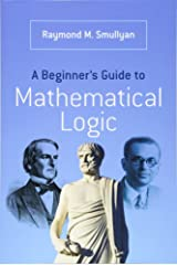 A Beginner's Guide to Mathematical Logic (Dover Books on Mathematics) Paperback