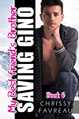 My Best Friend's Brother: Saving Gino (MY BEST FRIEND'S BROTHER ~ YA Romantic Comedy Book 6) Kindle Edition