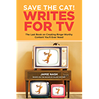 Save the Cat!® Writes for TV: The Last Book on Creating Binge-Worthy Content You'll Ever Need (English Edition)