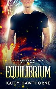 Equilibrium (Superpowered Love Book 1)