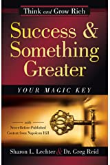 Success and Something Greater: Your Magic Key (Official Publication of the Napoleon Hill Foundation) Hardcover