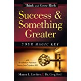 Success and Something Greater: Your Magic Key (Official Publication of the Napoleon Hill Foundation)