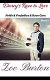 Darcy's Race to Love: A Modern Pride & Prejudice Variation (Pride & Prejudice & Racecars Book 1)
