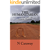 The Humanitarian - a novel set in South Sudan