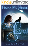 Wolf Land Book Two: Storyfalls