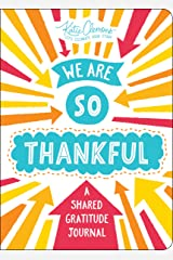 We Are So Thankful: A Guided Gratitude Journal for Kids and Their Parents Paperback