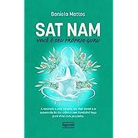 Sat Nam: Você é seu próprio Guru: A renúncia a uma carreira em Wall Street e a superação da dor crônica com Kundalini…