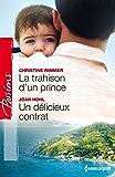 La trahison d'un prince - Un délicieux contrat (Passions)