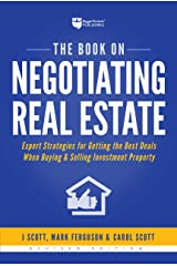 The Book on Negotiating Real Estate: Expert Strategies for Getting the Best Deals When Buying & Selling Investment Property Kindle Edition
