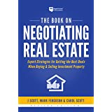 The Book on Negotiating Real Estate: Expert Strategies for Getting the Best Deals When Buying & Selling Investment Property (