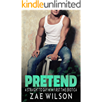 Pretend: A Straight to Gay M/M First Time Erotica