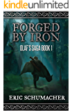 Forged By Iron: A Viking Age Novel (Olaf's Saga Book 1)