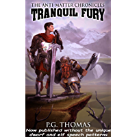 Tranquil Fury: The Anti-Matter Chronicles (The Matter Chronicles Book 1) (English Edition)