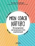 Mon coach naturo: Mon programme sur mesure pour vivre en pleine santé