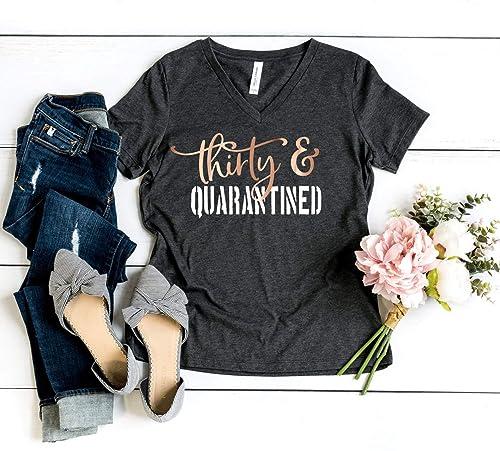 30 and Quarantined Birthday 30th Birthday Gift for her 30th Birthday Shirt Quarantined Birthday Tshirt 30th Birthday Tshirt