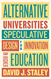 Alternative Universities: Speculative Design for Innovation in Higher Education