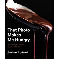 That Photo Makes Me Hungry: Photographing Food for Fun & Profit book cover