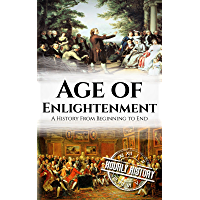 Age of Enlightenment: A History From Beginning to End (English Edition)
