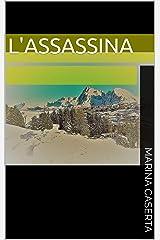L'ASSASSINA (Italian Edition) Kindle Edition