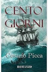 Cento giorni: Un'intensa e passionale storia d'amore (Italian Edition) Kindle Edition