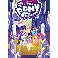 My Little Pony: The Crystalling (My Little Pony: The Magic Begins Book 11)