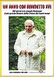 Un anno con Papa Benedetto XVI: 365 pensieri del più grande Dottore della Chiesa del nostro tempo (Il Piccolo Resto)