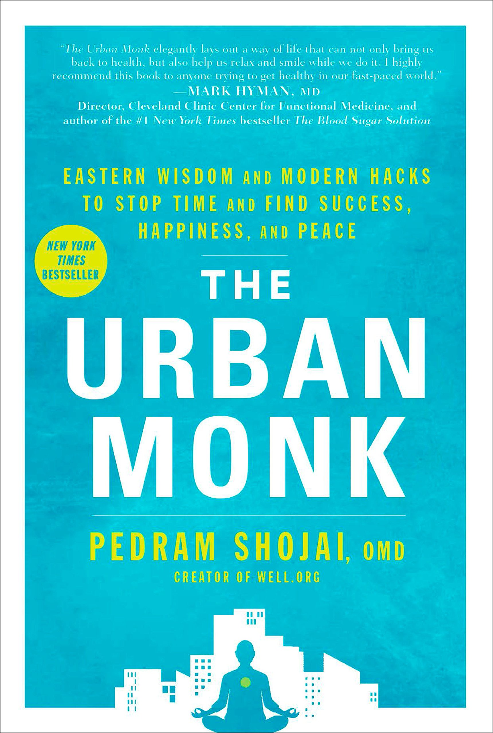 The Urban Monk: Eastern Wisdom and Modern Hacks to Stop Time and Find  Success, Happiness, and Peace: Pedram Shojai: 9781623366155: Amazon.com:  Books