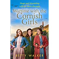 Wartime with the Cornish Girls: the first in an uplifting new World War 2 historical saga series