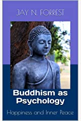 Buddhism as Psychology: Happiness and Inner Peace Kindle Edition