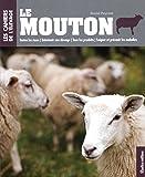 Le Mouton - Toutes les races - Entretenir son élevage - Tous les produits - Soigner et prévenir les maladies