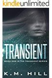 Transient: Your Next Dystopian Addiction (Transient Series Book 1)