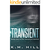 Transient: If you like Divergent or The Hunger Games, you'll love this (Transient Series Book 1)