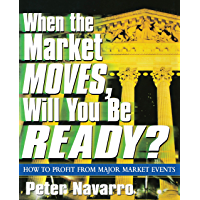 When the Market Moves, Will You Be Ready?: How to Profit from Major Market Events