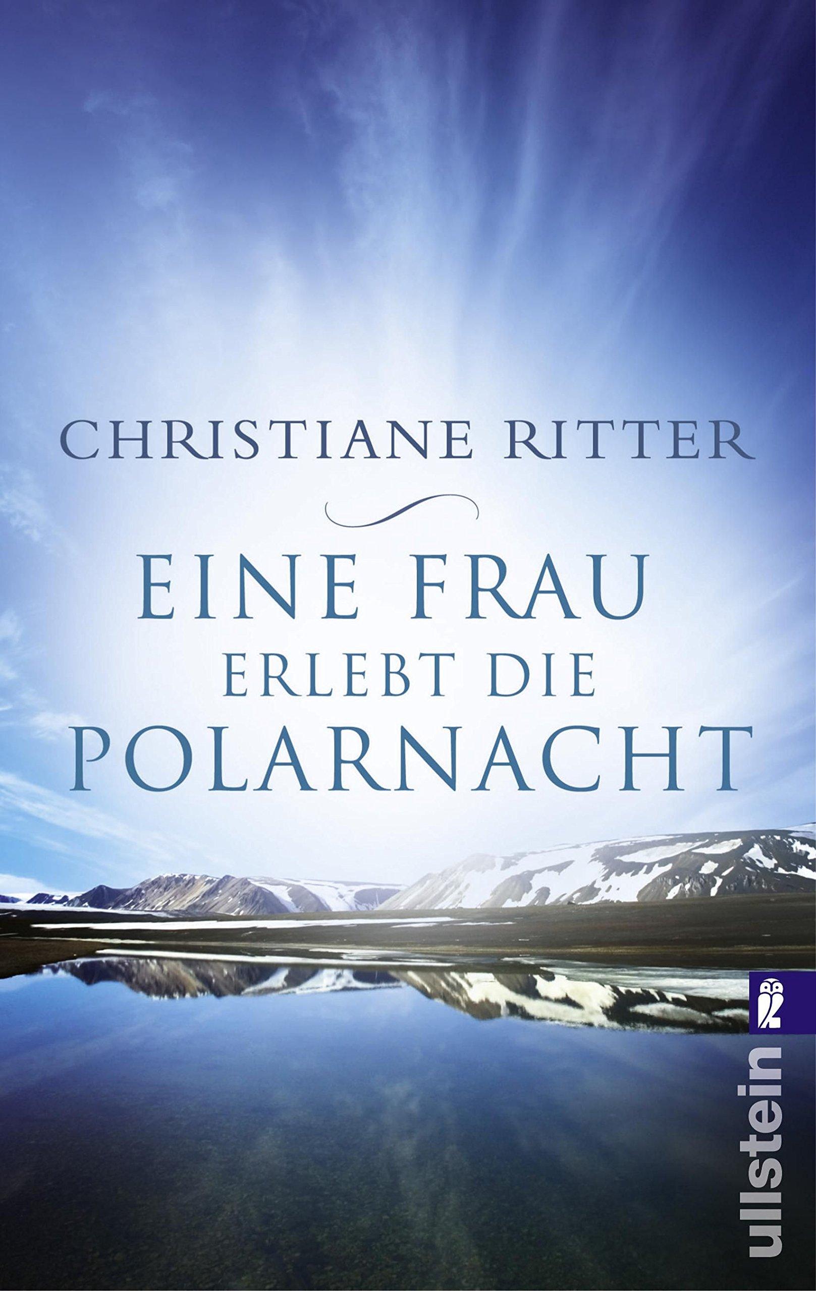 Eine Frau erlebt die Polarnacht Taschenbuch – 15. Juli 2009 Christiane Ritter Ullstein Taschenbuch 3548372848 Reiseberichte / Europa