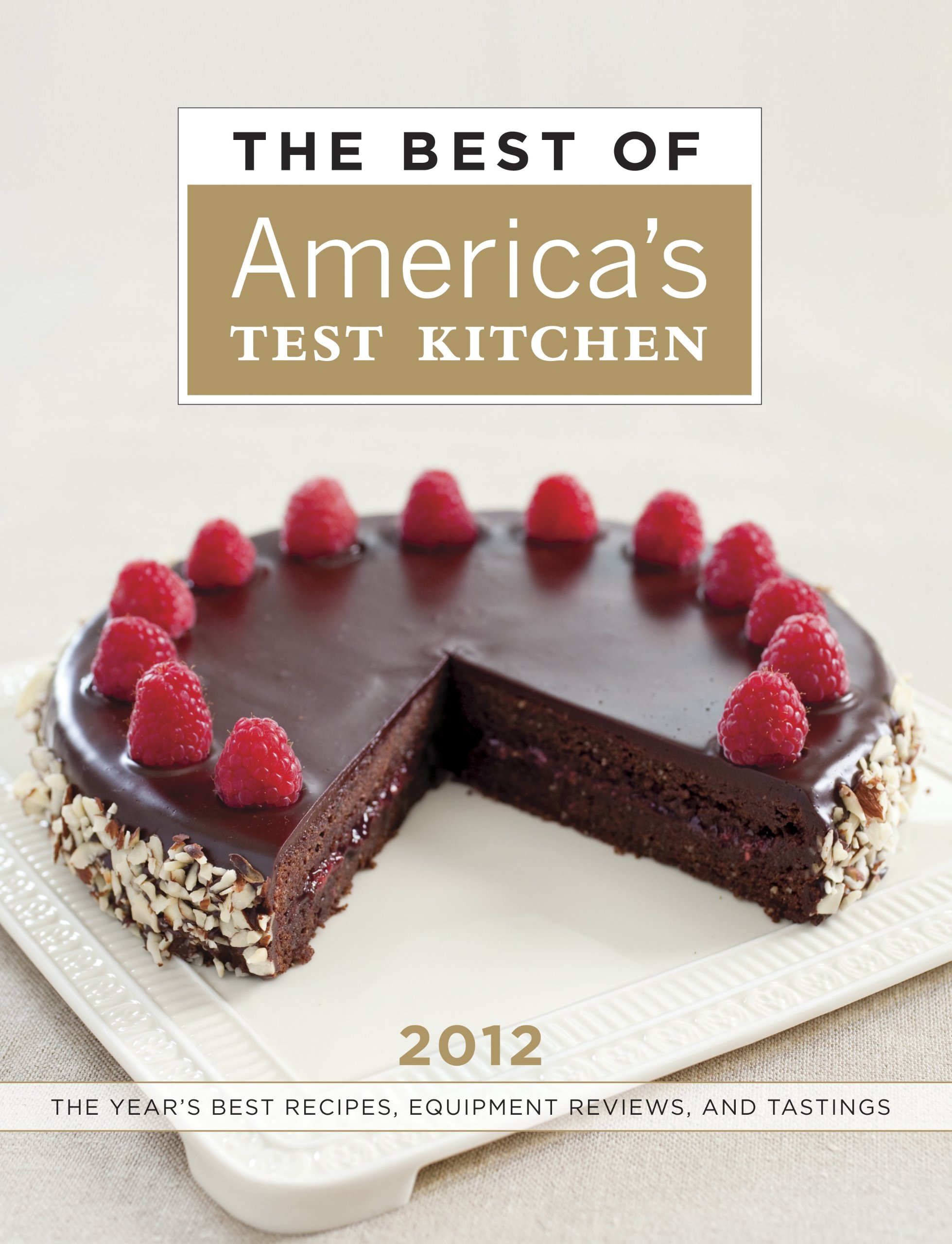 The Best of Americas Test Kitchen 2012 The Years Best Recipes