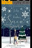 Like a Winter Snow: A Heartwarming Christmas Romance