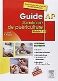 Guide AP - Auxiliaire de puériculture: Modules 1 à 8 - Avec DVD