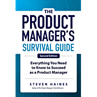 The Product Manager's Survival Guide, Second Edition: Everything You Need to Know to Succeed as a Product Manager (English Edition)