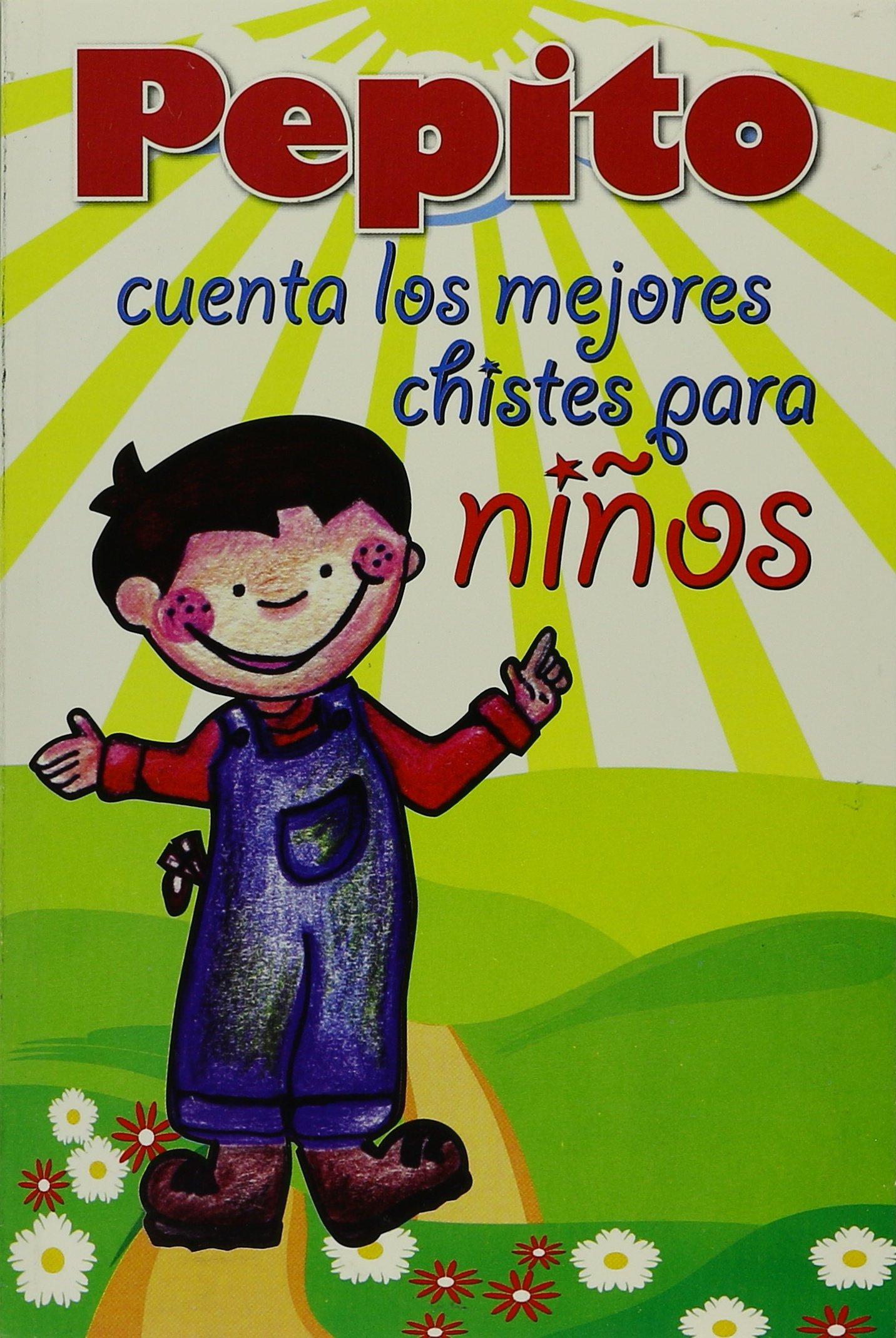 Pepito cuenta los mejores chistes para ninos (Spanish Edition) PDF