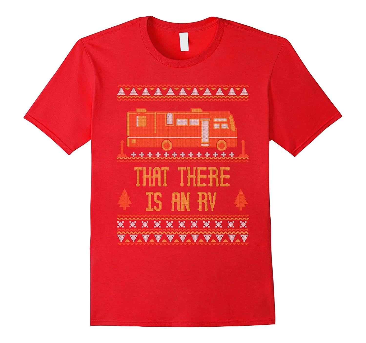 That There is an RV Ugly Christmas Sweater Design T Shirt-ANZ