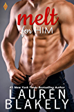 Melt For Him (Fighting Fire Book 2)