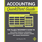 Accounting QuickStart Guide: The Simplified Beginner's Guide to Financial & Managerial Accounting For Students, Business…