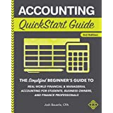 Accounting QuickStart Guide: The Simplified Beginner's Guide to Financial & Managerial Accounting For Students, Business Owne