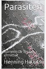 Parasiten: Kommissar Bruno ermittelt (Bruno Berlin) (German Edition) Kindle Edition